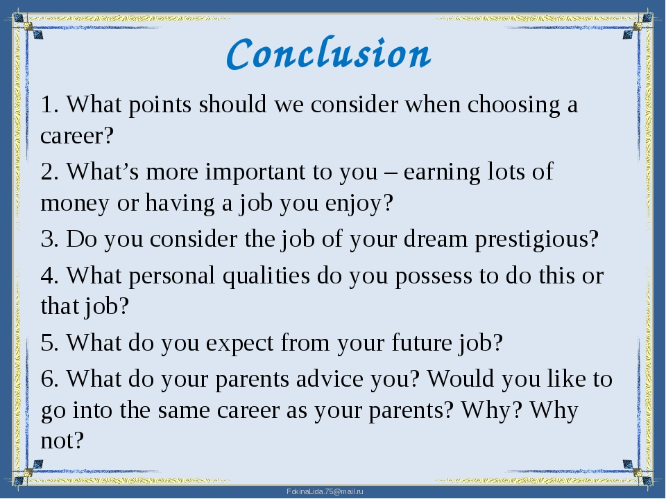 Conclusion 1. What points should we consider when choosing a career? 2. What'...