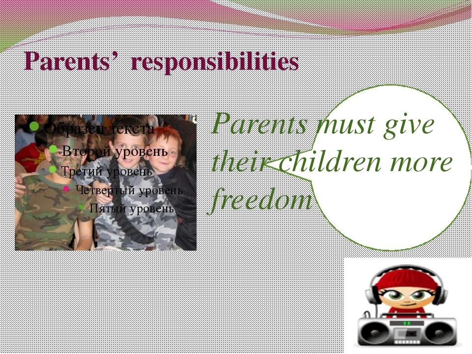 Parents'  responsibilities