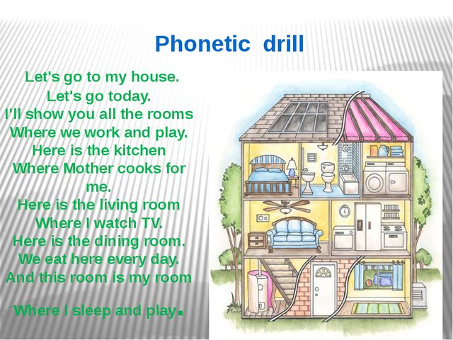 Phonetic drill Let's go to my house. Let's go today. I'll show you all the ro...