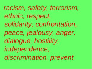 racism, safety, terrorism, ethnic, respect, solidarity, confrontation, peace