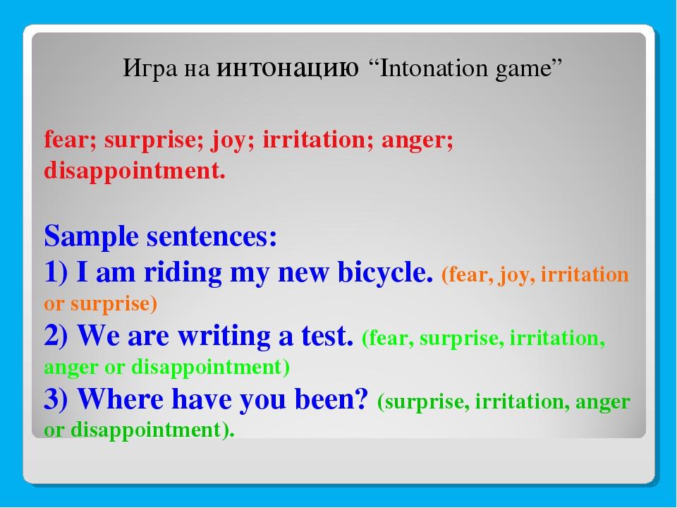 fear; surprise; joy; irritation; anger; disappointment. Sample sentences: 1)...