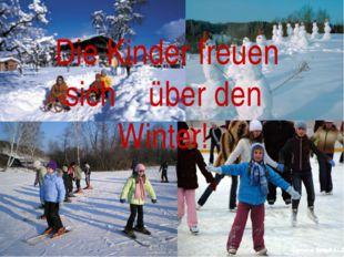 Die Kinder freuen sich über den Winter!