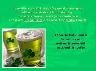 It should be noted St. Patrick's Day would be incomplete without a good drin