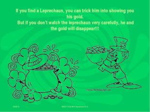 16/03/14 МБОУ СОШ № 9 Акулинина Ю.Б. If you find a Leprechaun, you can trick