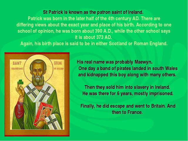 St Patrick is known as the patron saint of Ireland. Patrick was born in the...