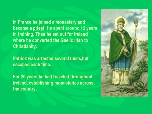 In France he joined a monastery and became a priest. He spent around 12 years...