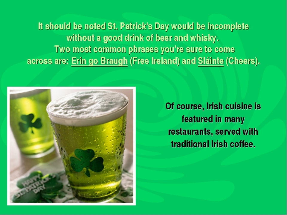 It should be noted St. Patrick's Day would be incomplete without a good drin...