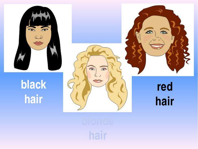 black hair blonde hair red hair