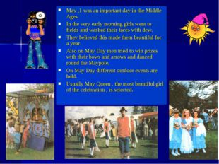 May ,1 was an important day in the Middle Ages. In the very early morning gir
