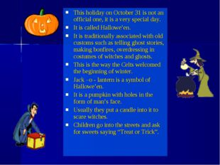 This holiday on October 31 is not an official one, it is a very special day.