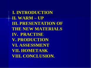 I. INTRODUCTION II. WARM – UP III. PRESENTATION OF THE NEW MATERIALS IV. PRA