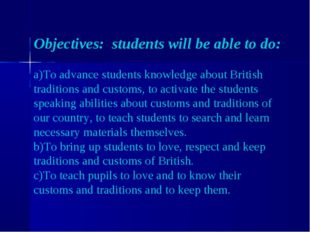 Objectives: students will be able to do: To advance students knowledge about