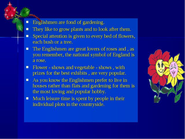 Englishmen are fond of gardening. They like to grow plants and to look after...