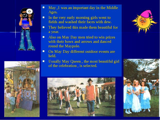 May ,1 was an important day in the Middle Ages. In the very early morning gir...