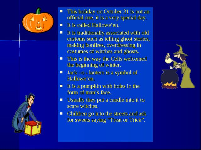 This holiday on October 31 is not an official one, it is a very special day....