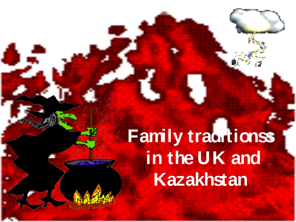 Family traditionss in the UK and Kazakhstan