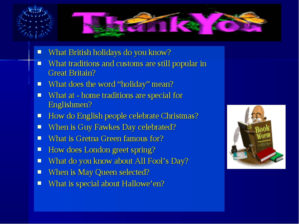 What British holidays do you know? What traditions and customs are still popu...