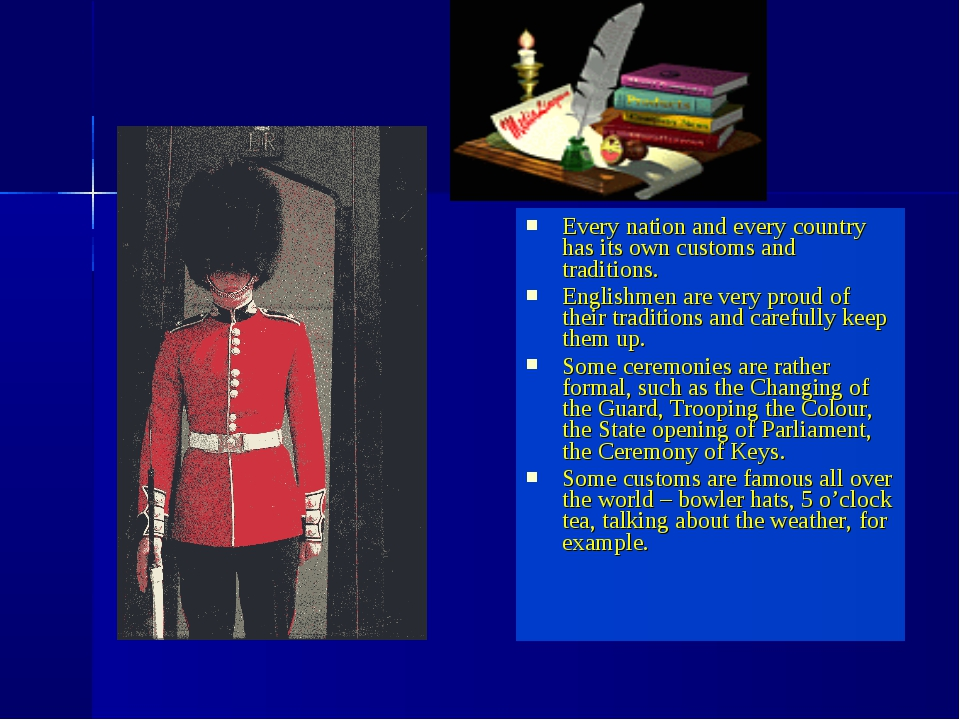 Every nation and every country has its own customs and traditions. Englishmen...