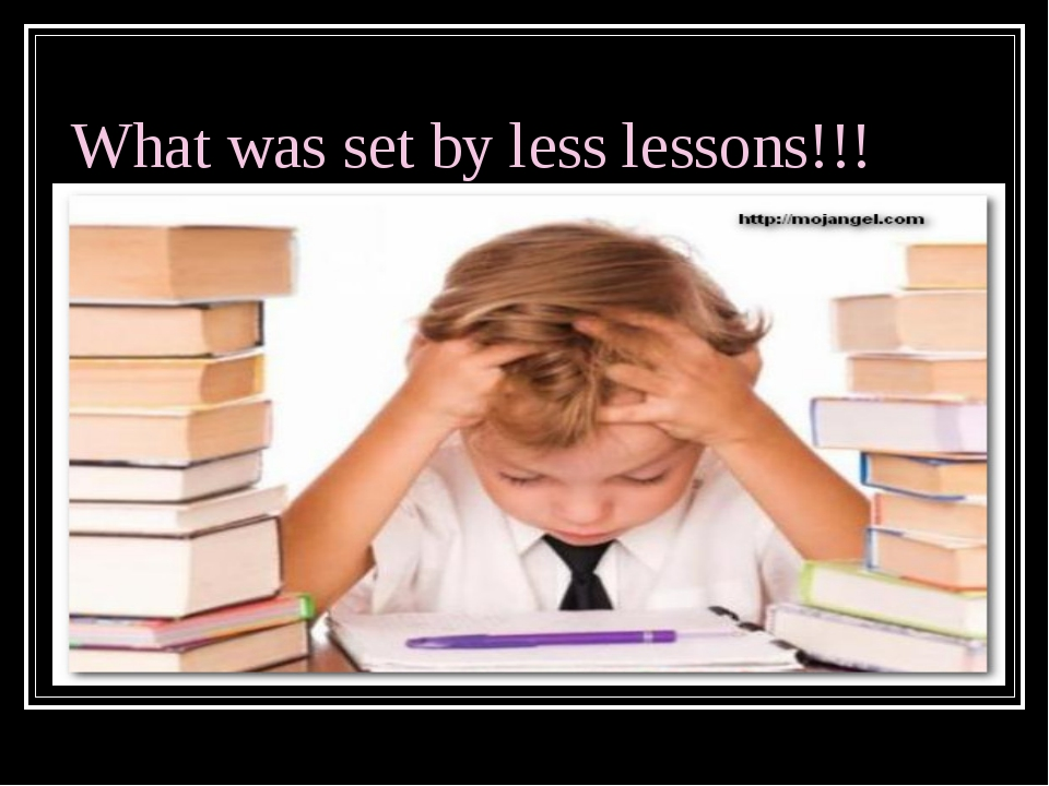 What was set by less lessons!!!