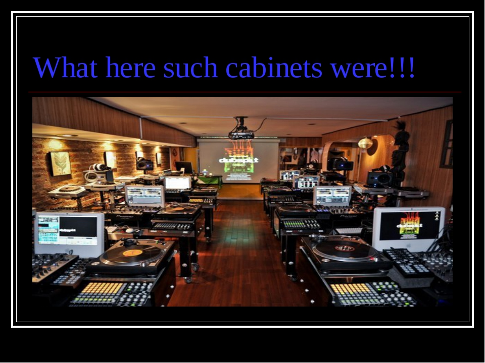 What here such cabinets were!!!