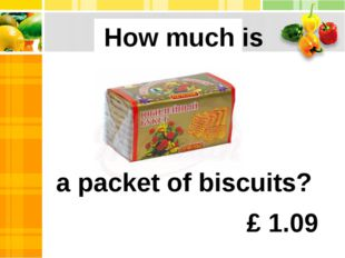 a packet of biscuits? How much is £ 1.09