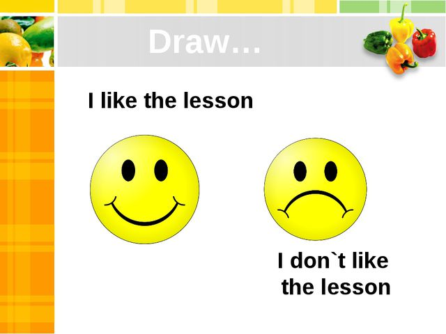 Draw… I like the lesson I don`t like the lesson