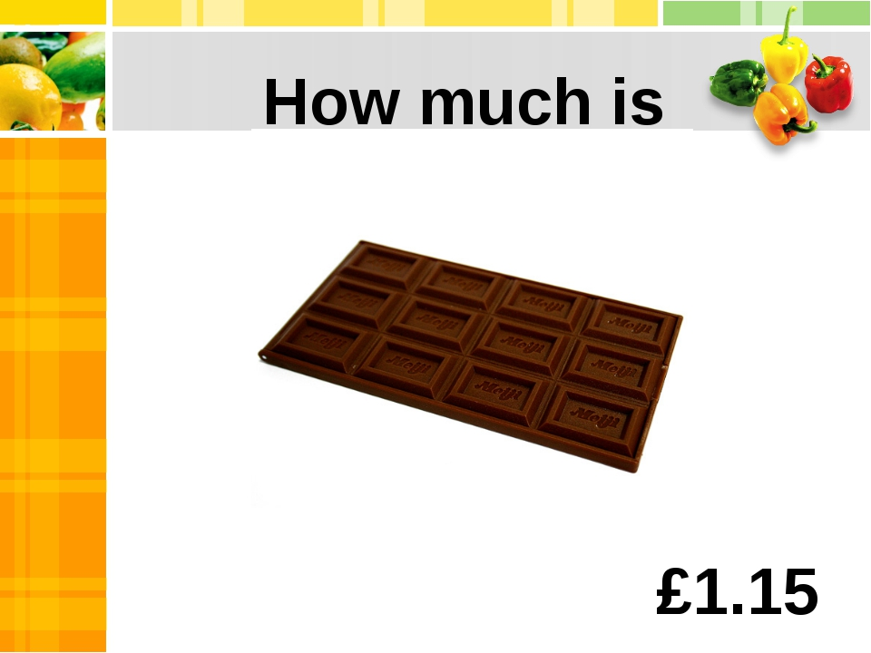 a bar of chocolate? How much is £1.15