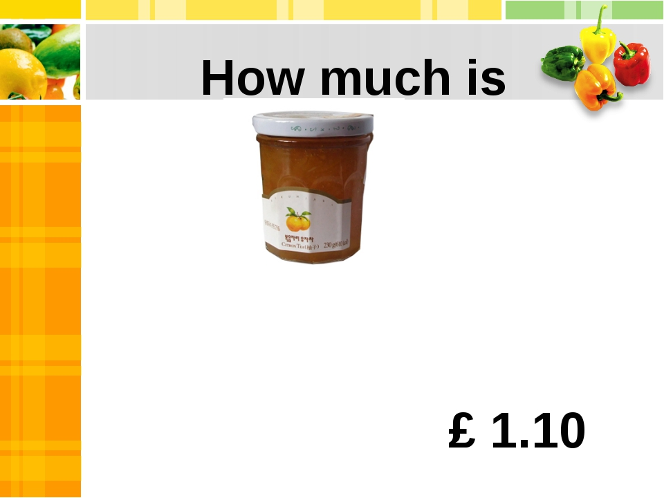 a jar of jam? How much is £ 1.10