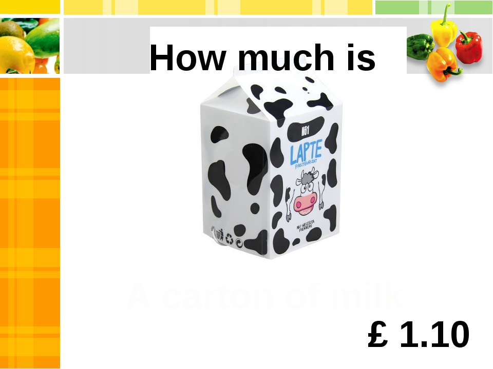 A carton of milk How much is £ 1.10