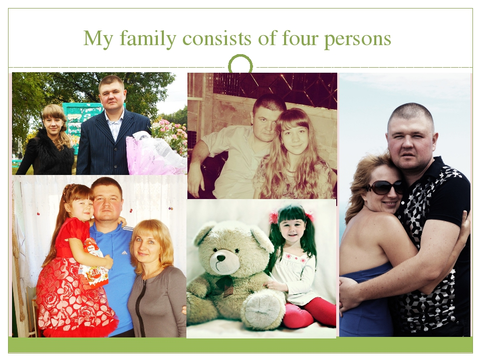 My family consists of four persons
