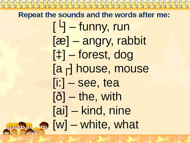 Repeat the sounds and the words after me: [ʌ] – funny, run [æ] – angry, rabbi...