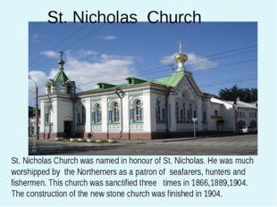 St. Nicholas Church St. Nicholas Church was named in honour of St. Nicholas.