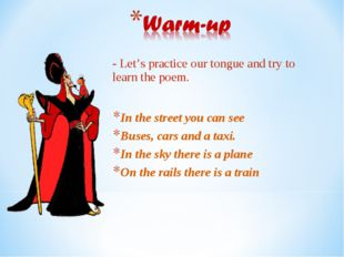 - Let's practice our tongue and try to learn the poem. In the street you can