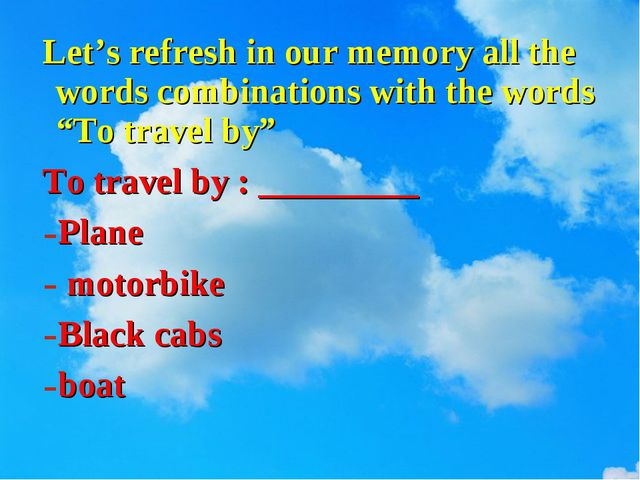 "Let's refresh in our memory all the words combinations with the words ""To tra..."