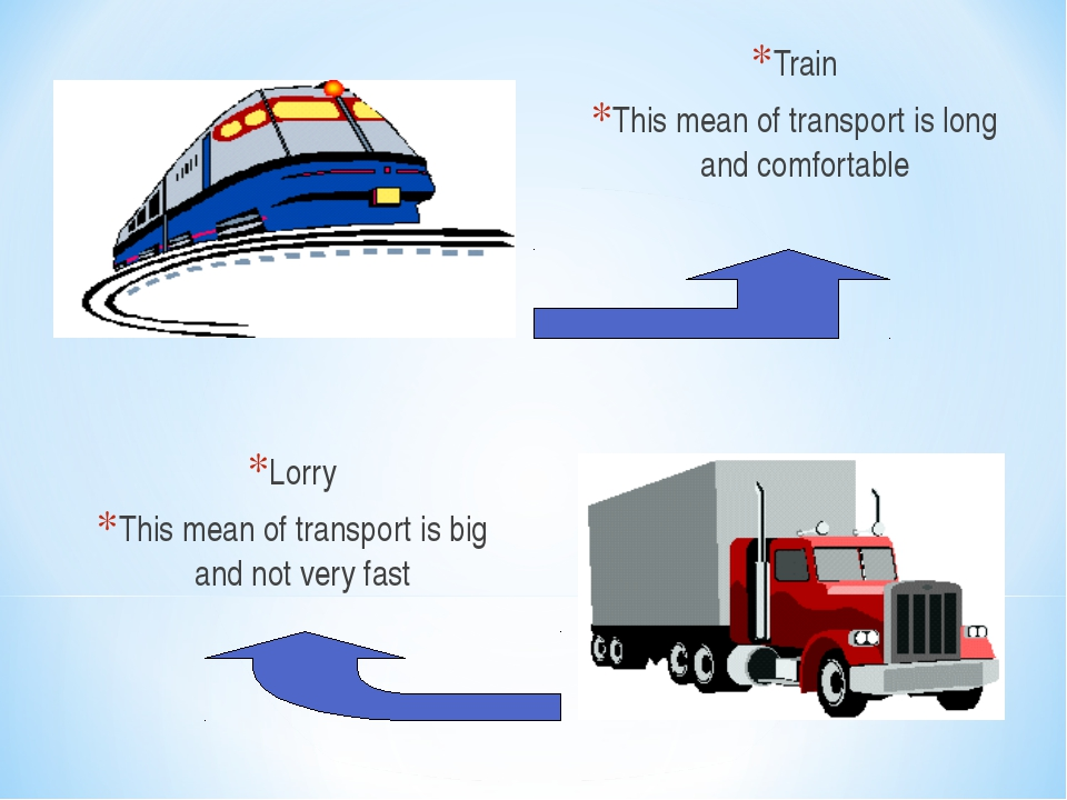 Train This mean of transport is long and comfortable Lorry This mean of trans...