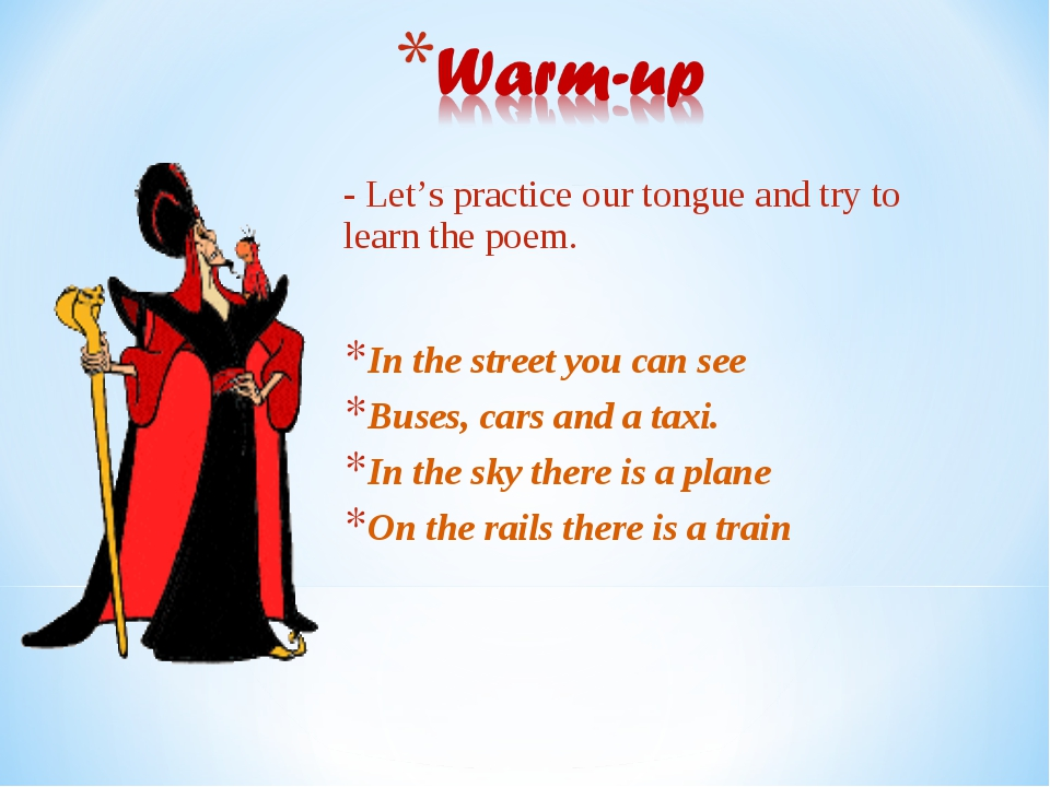- Let's practice our tongue and try to learn the poem. In the street you can...