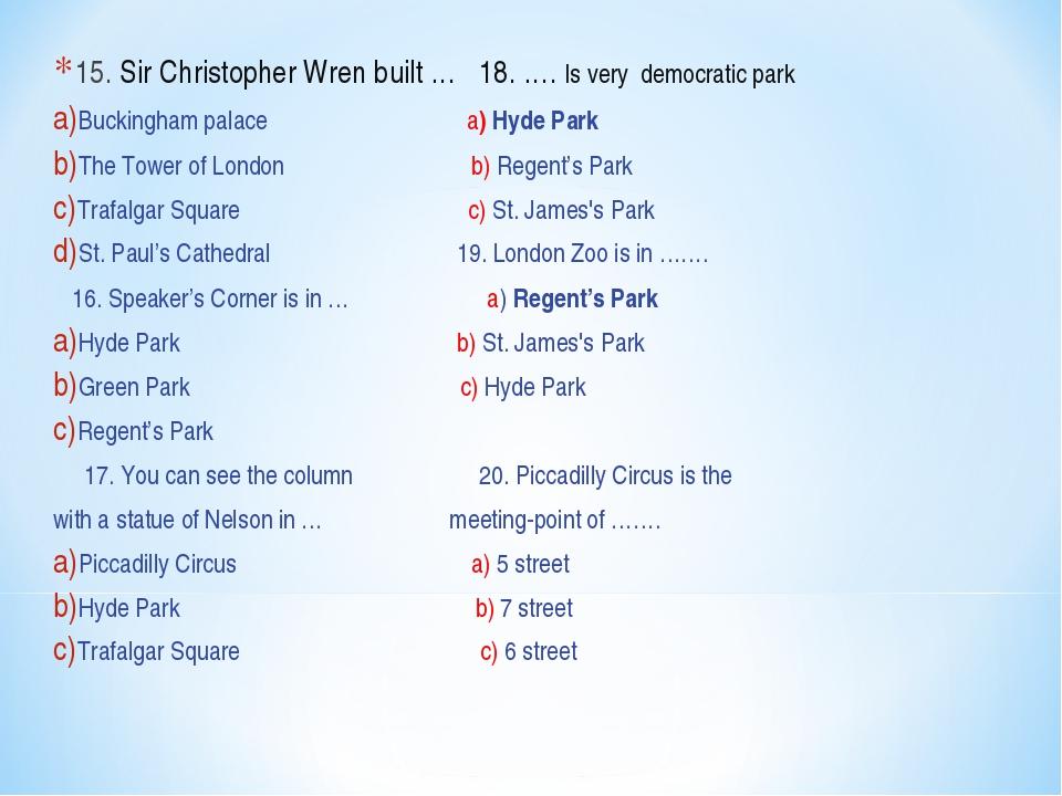 15. Sir Christopher Wren built … 18. …. Is very democratic park Buckingham pa...