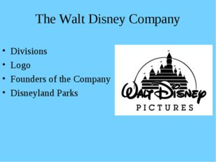 The Walt Disney Company Divisions Logo Founders of the Company Disneyland Parks