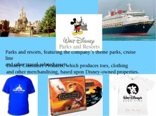 Parks and resorts, featuring the company`s theme parks, cruise line and other