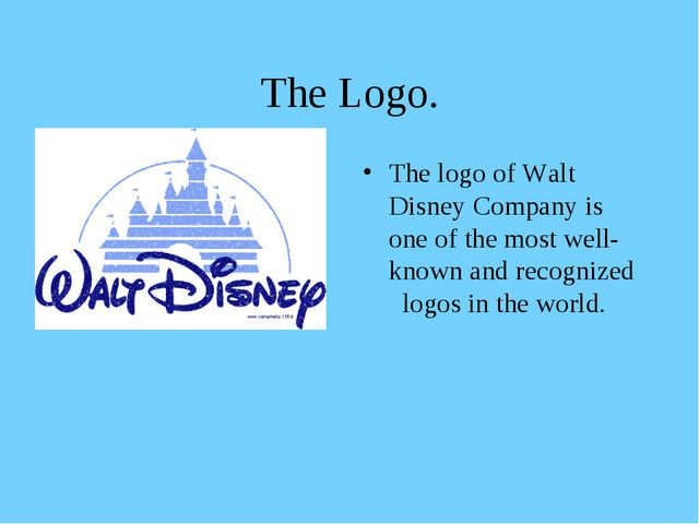 The Logo. The logo of Walt Disney Company is one of the most well-known and r...