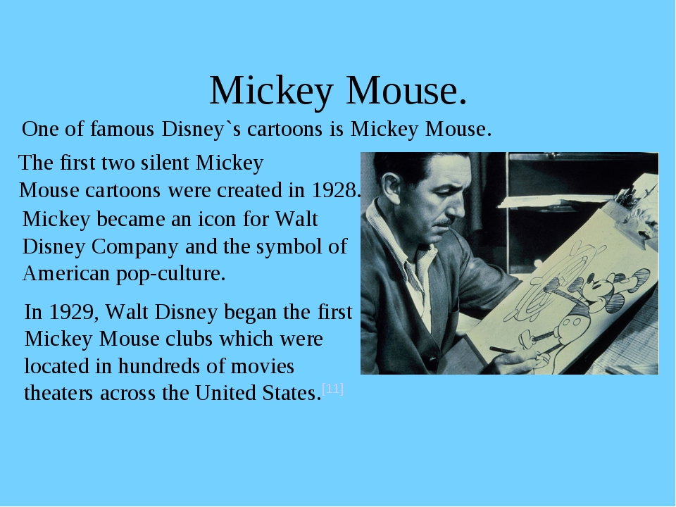 Mickey Mouse. One of famous Disney`s cartoons is Mickey Mouse. The first two...