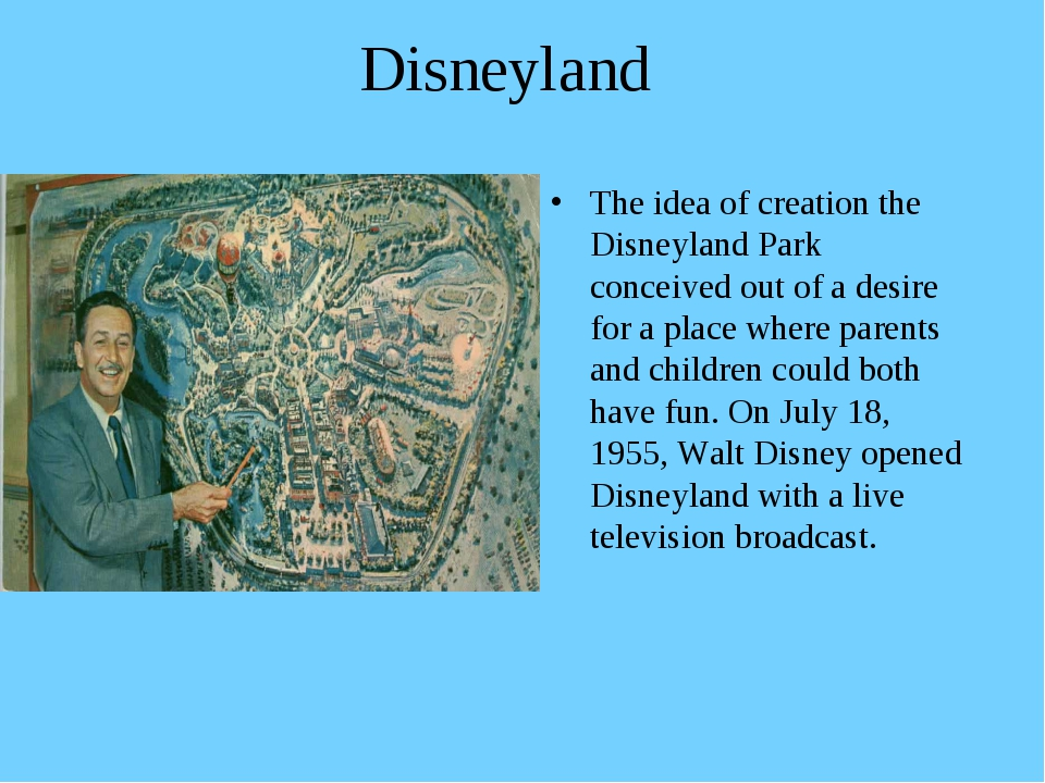 Disneyland The idea of creation the Disneyland Park conceived out of a desire...