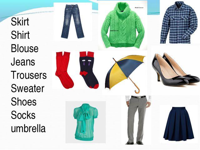 Skirt Shirt Blouse Jeans Trousers Sweater Shoes Socks umbrella
