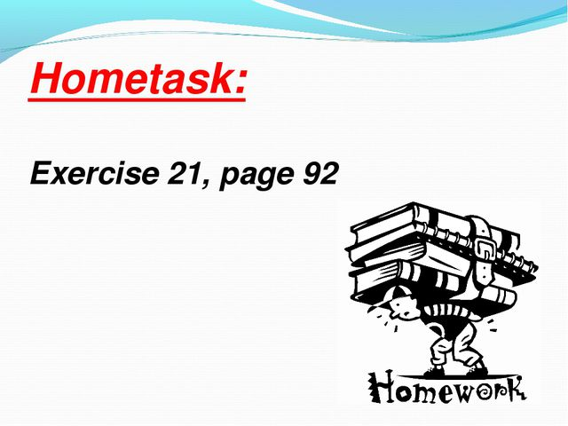 Hometask: Exercise 21, page 92