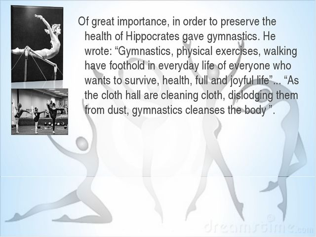 Of great importance, in order to preserve the health of Hippocrates gave gymn...