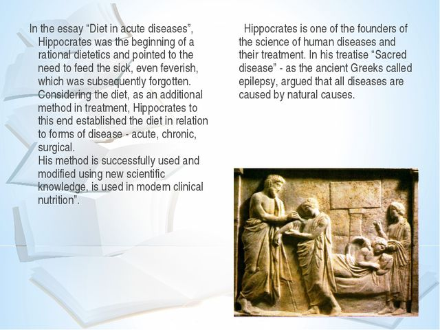 "In the essay ""Diet in acute diseases"", Hippocrates was the beginning of a rat..."