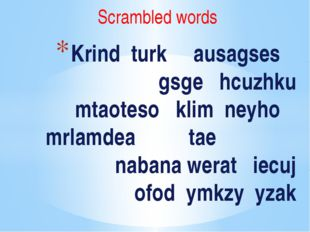 Scrambled words Krind turk ausagses gsge hcuzhku mtaoteso klim neyho mrlamdea