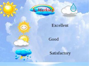 X. Marking Excellent Good Satisfactory