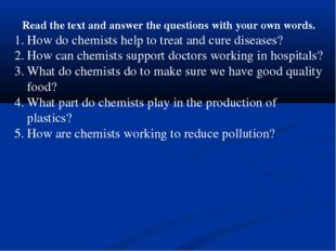 Read the text and answer the questions with your own words. How do chemists h