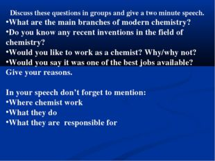 Discuss these questions in groups and give a two minute speech. What are the